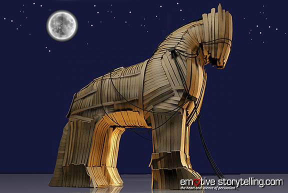 Much like a trojan horse, a story can penetrate into the fortified citadel of the human mind.